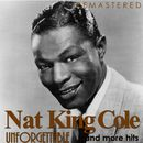 Unforgettable... and More Hits (Remastered)/Nat King Cole
