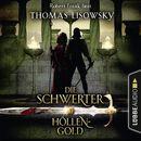 Höllengold - Die Schwerter - Die High-Fantasy-Reihe 1/Thomas Lisowsky