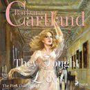 They Sought Love - The Pink Collection 24 (Unabridged)/Barbara Cartland