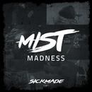 Madness/MIST