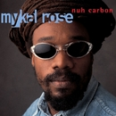 Nuh Carbon/Mykal Rose