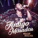 Antigo morador (Ao vivo)/Higor Rocha