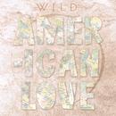 American Love/WILD