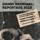 Kunsttyveri i Nordjylland - Dansk Kriminalreportage (uforkortet)/Carsten Corfitzen