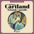 Älskande i paradis - Den eviga samlingen 40 (oförkortat)/Barbara Cartland