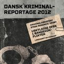 Uskyldige ofre i bandekonflikten - Dansk Kriminalreportage (uforkortet)/Steen Rosendal Hesby