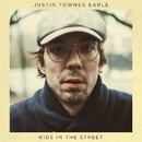 Kids In The Street/Justin Townes Earle