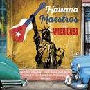 AMERiCUBA/Havana Maestros