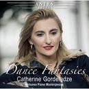 Dance Fantasies/Catherine Gordeladze