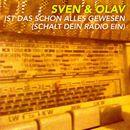 Ist das schon alles gewesen [Schalt dein Radio ein]/Sven & Olav