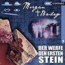 Folge 9: Der werfe den ersten Stein/Morgan & Bailey