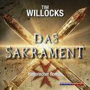 Das Sakrament (Ungekürzt)/Tim Willocks