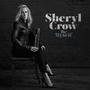 Be Myself (Live from the Troubadour, March 2, 2017)/Sheryl Crow