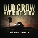 Tennessee Pusher/Old Crow Medicine Show