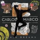 Chalk Dreams/Carlos Marco