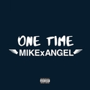 One Time/MIKExANGEL