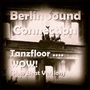 Tanzfloor .... WOW! (Slow Beat Version)/Berlin Sound Connection