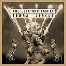Terra Circus/The Electric Family