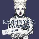 Kalinychta Ellada (Porn Blue Version)/Goin' Through