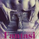 Fantasi - En kvindes intime bekendelser 4 (uforkortet)/Anna Bridgwater