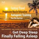 Finally Falling Asleep & Get Deep Sleep with a Fantasy Travel, Progressive Muscle Relaxation & Autogenic Training [P&A Method]/Colin Griffiths-Brown / Torsten Abrolat