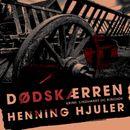 Dødskærren (uforkortet)/Henning Hjuler