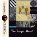 Tom Sawyer Abroad (Unabridged)/Mark Twain