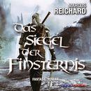 Das Siegel der Finsternis - Algarad-Saga 1 (Ungekürzt)/Marcus Reichard