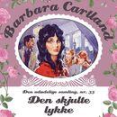 Den skjulte lykke - Barbara Cartland - Den udødelige samling 33 (uforkortet)/Barbara Cartland