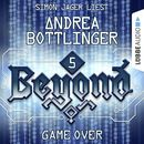GAME OVER - Beyond - Die Cyberpunk-Romanserie 5 (Ungekürzt)/Andrea Bottlinger