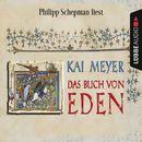 Das Buch von Eden (Gekürzt)/Kai Meyer