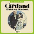 Kärlekens bländverk - Den eviga samlingen 33 (oförkortat)/Barbara Cartland