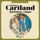 Kärlekens vingar - Den eviga samlingen 46 (oförkortat)/Barbara Cartland