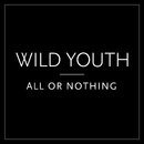 All or Nothing/Wild Youth