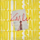 Not The Same/KYLE