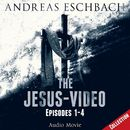 The Jesus-Video Collection: Episodes 01-04 (Audio Movie)/Andreas Eschbach