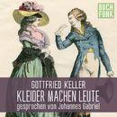 Kleider machen Leute (Ungekürzt)/Gottfried Keller
