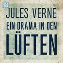 Ein Drama in den Lüften (Ungekürzt)/Jules Verne