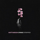 Cringe (Stripped)/Matt Maeson
