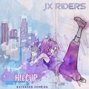 Hiccup (feat. Sisterwife) [Extended Version]/JX RIDERS