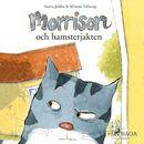 Morrison och hamsterjakten (oförkortat)/Sanna Juhlin