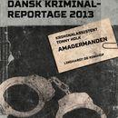 Amagermanden - Dansk Kriminalreportage (uforkortet)/Tonny Holk