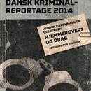 Hjemmerøveri og drab - Dansk Kriminalreportage (uforkortet)/Ole Jensen