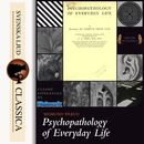 Psychopathology of Everyday Life (Unabridged)/Sigmund Freud