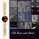 Old Rose and Silver (Unabridged)/Myrtle Reed