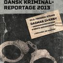 Dagmar Overby - Danmarkshistoriens største seriemorder - Dansk Kriminalreportage (uforkortet)/Frederik Strand