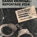 Rovmord i Hornbæk - Dansk Kriminalreportage (uforkortet)/Birgitte Lyngsøe