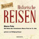 Die Reise des Venezianers Marco Polo im 13. Jahrhundert (Lesung in Auszügen)/Marco Polo