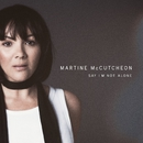 Say I'm Not Alone/Martine McCutcheon