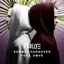 Summer Hangover/Nause, OMVR